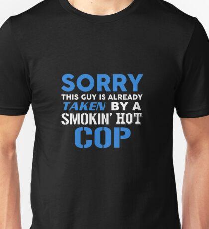 This Guy Taken By A Smokin Hot Cop Unisex T-Shirt