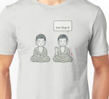 Just Stop it Unisex T-Shirt