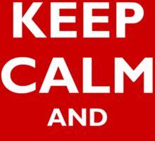 Keep Calm and Burn It Down Sticker