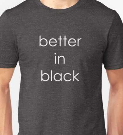 Funny Humor Graphic Text Novelty Better Black Unisex T-Shirt