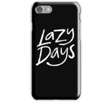 Lazy Days - Funny Humor  iPhone Case/Skin