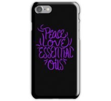 Peace Love Essential Oils - Aromatherapy Oil Saying  iPhone Case/Skin