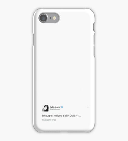 I thought I realised it all in 2016 - kylie jenner iPhone Case/Skin
