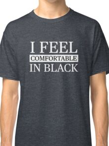 Funny Humor Sarcastic Comfortable in Black Novelty Classic T-Shirt