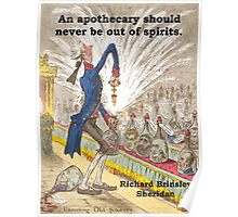 An Apothecary Should Never - Richard Brinsley Sheridan Poster