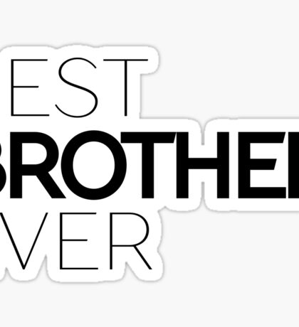 Best Brother Ever Typography Text Sentence Sticker