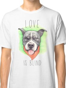 LOVE IS BLIND - Stevie the wonder dog Classic T-Shirt