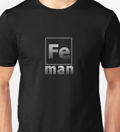 The real ironman Unisex T-Shirt
