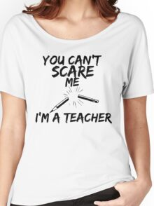 Cant Scare Me  Women's Relaxed Fit T-Shirt