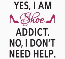 Yes, I am shoe addict. No, I don't need help. Kids Clothes