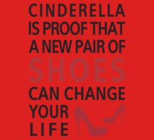 Cinderella is proof that a new pair of shoes can change your life Kids Clothes