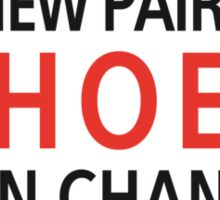 Cinderella is proof that a new pair of shoes can change your life Sticker