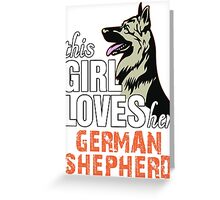 This Girl Loves Her German Shepherd Greeting Card