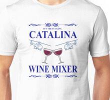 The Original F**king CATALINA WINE MIXER Shirt! Unisex T-Shirt