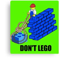 Don't Lego Canvas Print