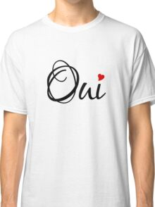 Oui, yes, French word art with red heart Classic T-Shirt