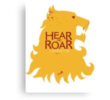 Hear me Roar/Lannister sigil Canvas Print