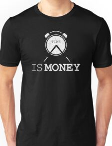 Time Is Money Entrepreneur Quote Unisex T-Shirt