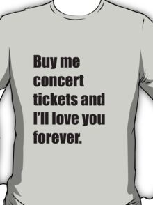 concert tickets T-Shirt