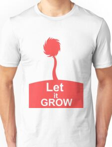 Lorax let it grow Unisex T-Shirt