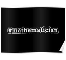 Mathematician - Hashtag - Black & White Poster