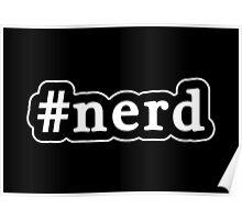 Nerd - Hashtag - Black & White Poster