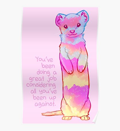 """You've Been Doing a Great Job"" Sunrise Stoat Poster"