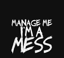 I'm a mess Unisex T-Shirt