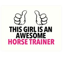 Funny 'This Girl is an Awesome Horse Trainer' T-Shirt and Accessories Art Print