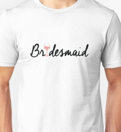 Bridesmaid Unisex T-Shirt