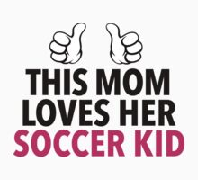 Funny 'This Mom Loves Her Soccer Kid' Hoodie & Accessories by Albany Retro