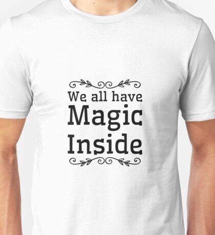 Magic inside! Unisex T-Shirt