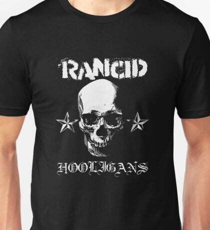 Rancid Hooligans Unisex T-Shirt