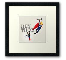 Hey Thor! Framed Print