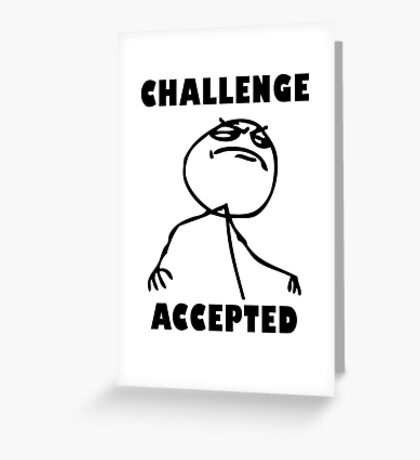 9 gag - Challenge accepted Greeting Card