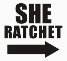 She Ratchet, She Hoodrat 1/2 | Best Friends Stuff by ABFTs