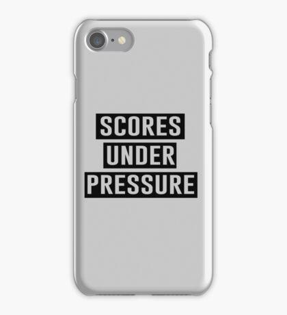Scores under pressure iPhone Case/Skin