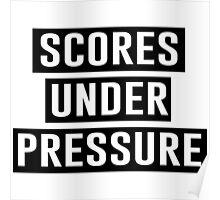 Scores under pressure Poster