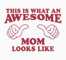 This Is What An Awesome Mom Looks Like, Pink Ink | Moms and Dads Gifts, Mothers Day, Fathers Day, Matching Shirts For Parents by Tradecraft Apparel