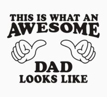 This Is What An Awesome Dad Looks LIke, Black Ink | Moms and Dads Gifts, Mothers Day, Fathers Day, Matching Shirts For Parents by ABFTs