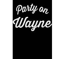 Party On Wayne | Waynes World Best Friends Tees 2/2 Photographic Print