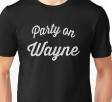 Party On Wayne | Waynes World Best Friends Tees 2/2 Unisex T-Shirt