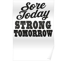 Sore Today Strong Tomorrow | Fitspo Quote, Crossfit Shirt Poster