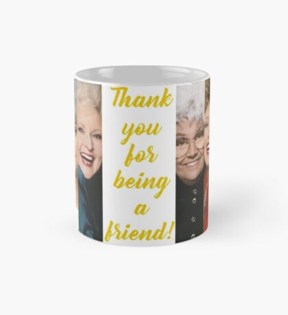 Thank You for Being a Friend! Mug