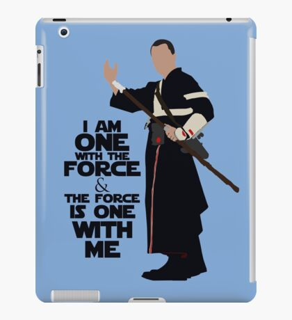 Star Wars - Chirrut Imwe I Am One With The Force And The Force Is With Me iPad Case/Skin