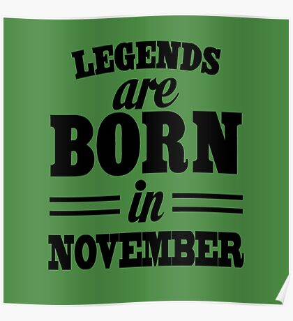 Legends are born in November Poster