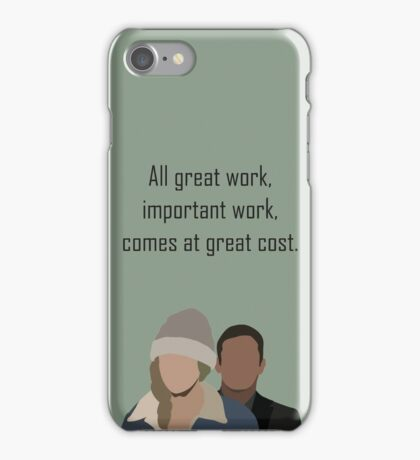 All great work, important work, comes at great cost. (work) iPhone Case/Skin