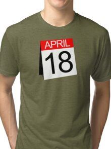 April 18th Tri-blend T-Shirt