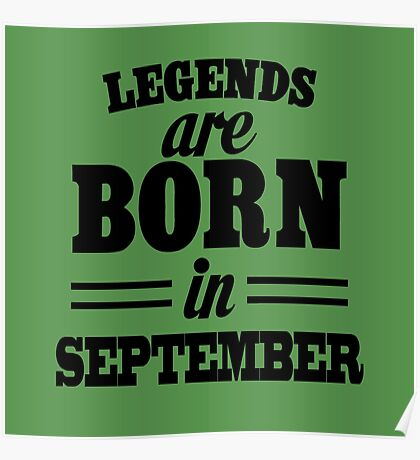 Legends are born in September Poster