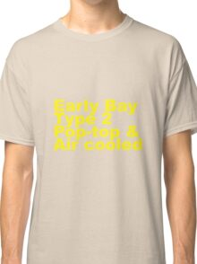 Early Bay Pop Type 2 Pop Top Yellow Classic T-Shirt